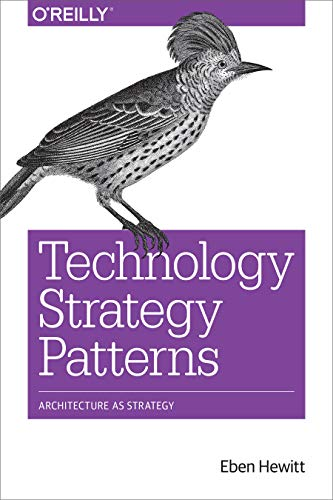 Technology Strategy Patterns: Architecture as Strategy (English Edition)