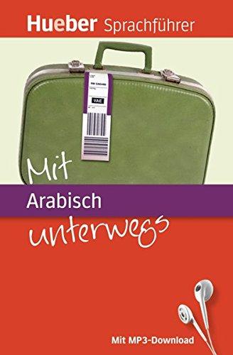 Mit Arabisch unterwegs: Buch mit MP3-Download (Mit ... unterwegs)