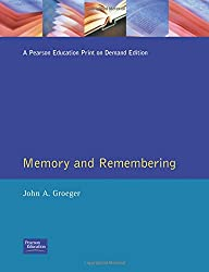 Memory and Remembering:Everyday Memory in Context