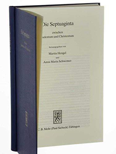 Die Septuaginta zwischen Judentum und Christentum (Wissenschaftliche Untersuchungen zum Neuen Testament, Band 72) (Martin Hengel)