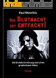Die Blutnacht ist entfacht!: Die brutale Zerstörungswut eines gnadenlosen Killers