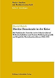 Direkte Demokratie In Der Krise: Die Funktion Des Notrechts In Der Schweiz Während Weltwirtschaftskrise Und Zweitem Weltkrieg Dargestellt Am Beispiel ... (Basler Studien Zur Rechtswissenschaft)