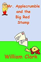 Mr. Applecrumble and the Big Red Stamp (English Edition)
