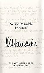 Nelson Mandela By Himself: The Authorised Book of Quotations