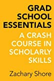 Grad School Essentials – A Crash Course in Scholarly Skills