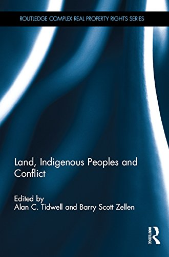 Land, Indigenous Peoples and Conflict (Routledge Complex Real Property Rights Series)
