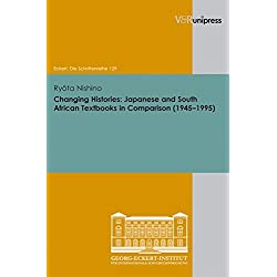 Changing Histories: Japanese and South African Textbooks in Comparison (1945-1995) (Eckert. Die Schriftenreihe)