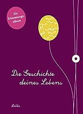 Die Geschichte deines Lebens/aubergine: Ein Erinnerungsalbum