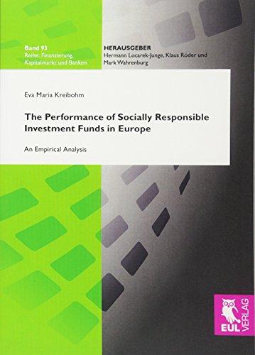The Performance of Socially Responsible Investment Funds in Europe: An Empirical Analysis (Finanzierung, Kapitalmarkt und Banken)