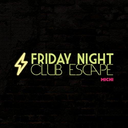 Friday Night Club Escape