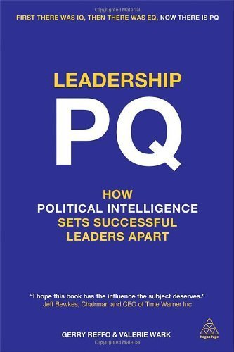 Leadership PQ: How Political Intelligence Sets Successful Leaders Apart by Wark, Valerie, Reffo, Gerry (2014) Paperback