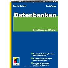Datenbanken. Grundlagen und Design by Frank Geisler (2006-09-01)