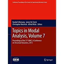 [(Topics in Modal Analysis: Volume 7 : Proceedings of the 31st IMAC, a Conference on Structural Dynamics, 2013)] [Edited by Randall Allemang ] published on (February, 2015)