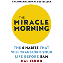 The Miracle Morning: The 6 Habits That Will Transform Your Life Before 8AM (English Edition)