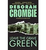 [Leave the Grave Green] [by: Deborah Crombie]