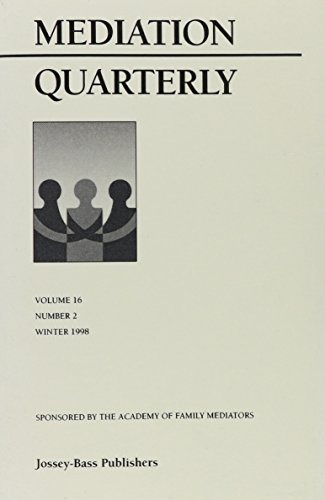 Mediation Quarterly, No. 2, Summer 1999 (J-B Mq Single Issue Mediation Quarterly)