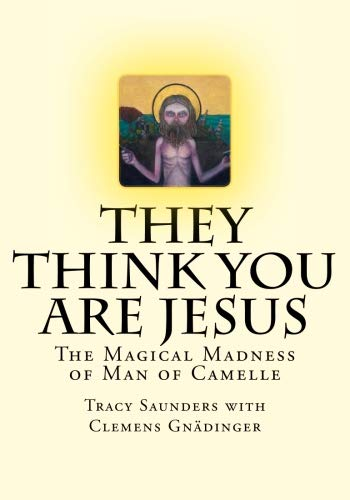 They Think You Are Jesus: The Magical Madness of Man of Camelle