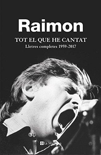 Tot el que he cantat: Lletres completes 1959 - 2017 (ORIGENS)