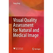 Visual Quality Assessment for Natural and Medical Image