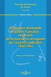 Occupation allemande et justice française : les droits de la puissance occupante sur la justice judi: Nouvelle Bibliothèque de Thèses