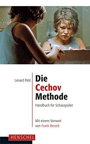 Die Cechov-Methode: Handbuch für Schauspieler. Mit einem Vorwort von Frank Betzelt