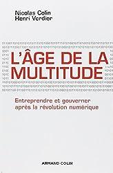 L'âge de la multitude: Entreprendre et gouverner après la révolution numérique