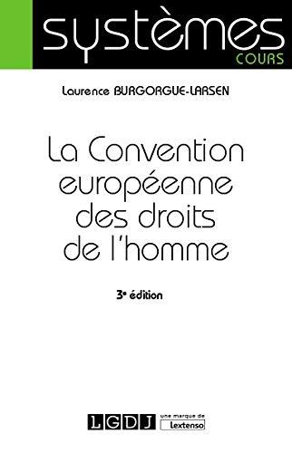 La convention européenne des droits de l'homme par Laurence Burgorgue-Larsen