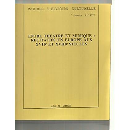 Entre théâtre et musique (Cahiers d'histoire culturelle)