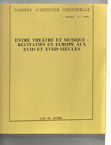 Entre théâtre et musique (Cahiers d'histoire...