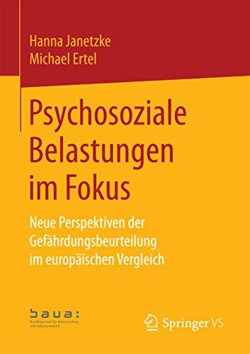 Psychosoziale Belastungen im Fokus: Neue Perspektiven der Gefährdungsbeurteilung im europäischen Vergleich