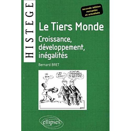 Le Tiers Monde : Croissance, développement, inégalités - 2e édition remaniée et actualisée