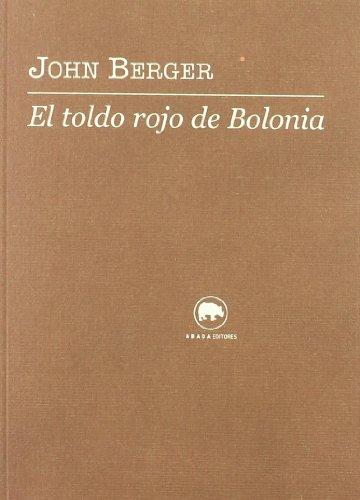 Toldo Rojo De Bolonia,El (VOCES) por John Berger