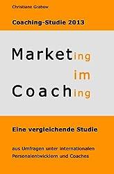 Marketing im Coaching - Coaching-Studie 2013