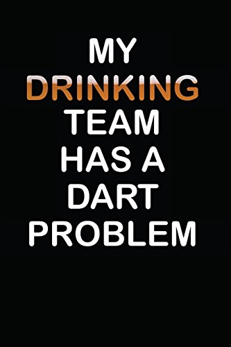 My Drinking Team Has A Dart Problem: Notebook / Journal / 110 Lined Pages por Laura Marie Harms