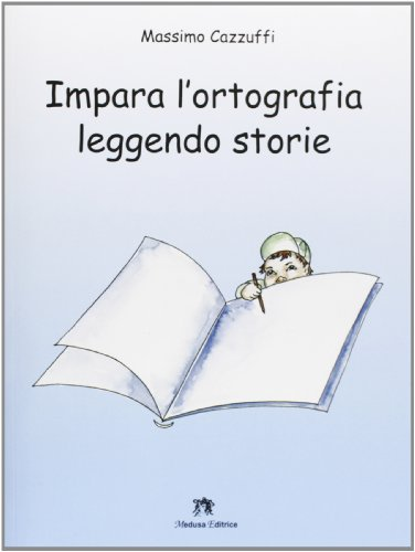 Impara l'ortografia leggendo storie. Per la Scuola media. Con espansione online