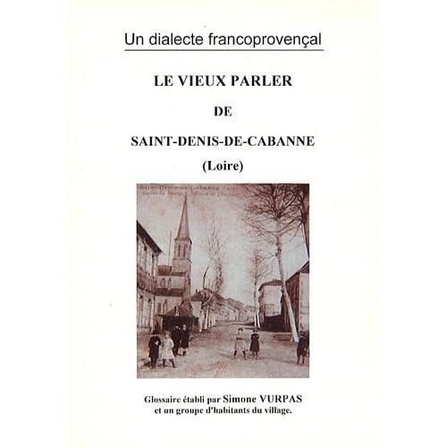 Le vieux parler de Saint-Denis-de-Cabanne (Loire) : Un dialecte francoprovençal
