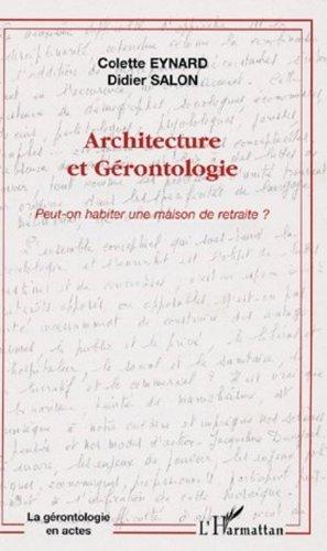 architecture-et-grontologie-peut-on-habiter-une-maison-de-retraite-de-colette-eynard-1-juin-2006-broch