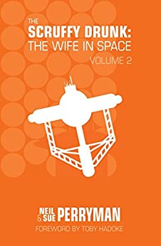 The Scruffy Drunk: The Wife in Space Volume 2 by [Perryman, Neil, Perryman, Sue]