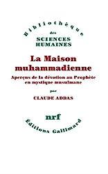 La Maison muhammadienne: Aperçus de la dévotion au Prophète en mystique musulmane