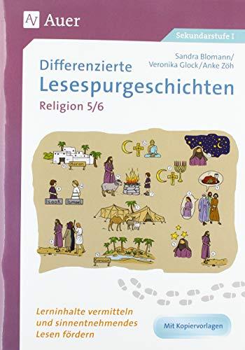 Differenzierte Lesespurgeschichten Religion 5-6: Lerninhalte vermitteln und sinnentnehmendes Lesen fördern (5. und 6. Klasse) (Lesespurgeschichten Sekundarstufe)