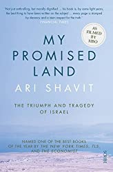 My Promised Land: The Triumph and Tragedy of Israel by Ari Shavit (2015-12-03)