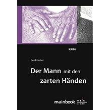 Der Mann mit den zarten Händen: Frankfurt-Krimi: Kommissar Rauscher 3 (Frankfurt-Krimis)