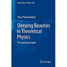 Sleeping Beauties in Theoretical Physics: 26 Surprising Insights