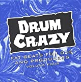 Drum Crazy 4: Fat Beats for DJs and Producers by Fishguhlish