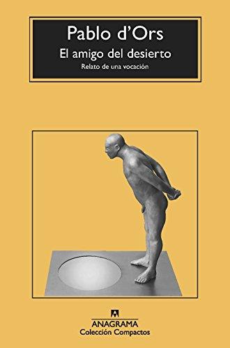 El Amigo Del Desierto (Compactos) por Pablo d'Ors