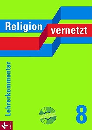 Religion vernetzt 8: Unterrichtswerk für katholische Religionslehre an Gymnasien.  Lehrerkommentar