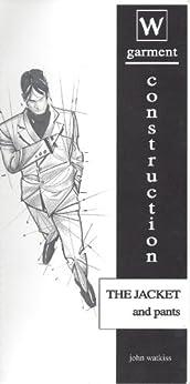 Garment Construction - Jacket & Pants By John Watkiss por John Watkiss epub