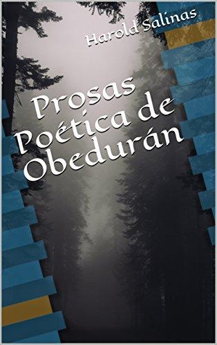 Prosas Poética de Obedurán por Harold Salinas