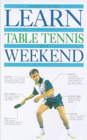 Learn Table Tennis in a Weekend (Learn in a weekend) por Andrzej Grubba