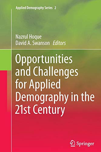 Opportunities and Challenges for Applied Demography in the 21st Century (Applied Demography Series, Band 2)